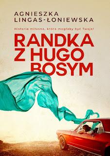 Randka z Hugo Bosym - Agnieszka Lingas - Łoniewska (RECENZJA PRZEDPREMIEROWA)