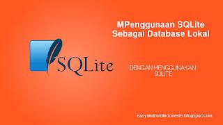 Tutorial Android : Penggunaan SQLite Sebagai Database Lokal