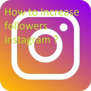How to Increase followers instagram
