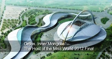 Miss World 2012 competition will be held in Ordos, Inner Mongolia China