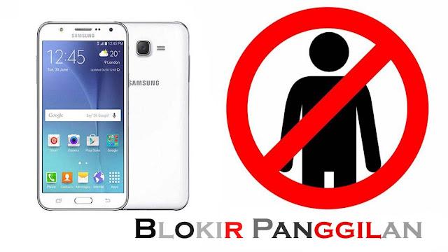 Cara Blokir Nomor Telpon di Hp Samsung Dengan Mudah Terbaru