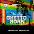 LYRICS: XHILAROY - Ghetto Born