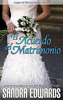 El Acuerdo del Matrimonio (Juegos del Multimillonario 1)- Sandra Edwards