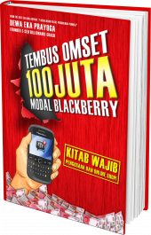 Cara mudah beromset 100 juta via blackberry