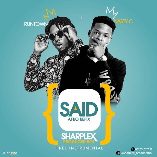 FREE BEAT: Sharplex - 'Said' (Nasty C & Runtown Afro Refix)