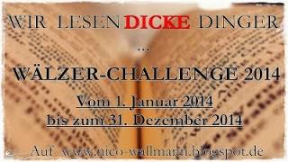 http://nico-wallmann.blogspot.de/2013/12/ankundigung-wir-lesen-dicke-dinger.html