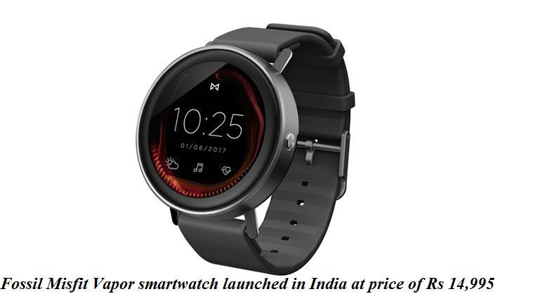 Fossil Misfit Vapor smartwatch launched in India at price of Rs 14,995