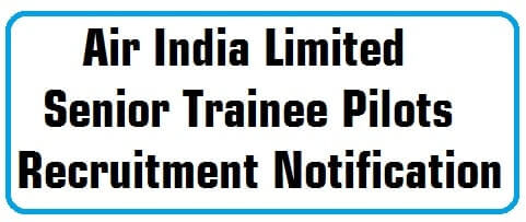 Air India Limited,Senior Trainee Pilots,Recruitment 2016