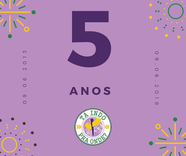 5 anos do blog Tá indo pra onde?