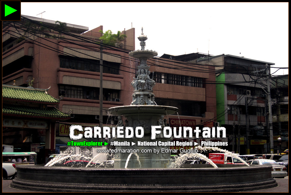 CARRIEDO FOUNTAIN, SANTA CRUZ, MANILA