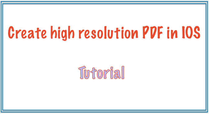iOS SDK - Programmatically create a high resolution PDF file