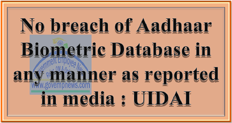 no-breach-of-aadhaar-biometric-database-govempnews