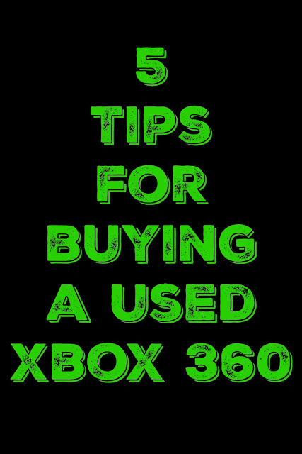 Tips for buying a used Xbox 360