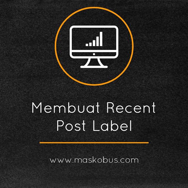 Cara membuat recent post label