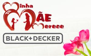 """Promoção """"Minha Mãe Merece Black & Decker"""""""