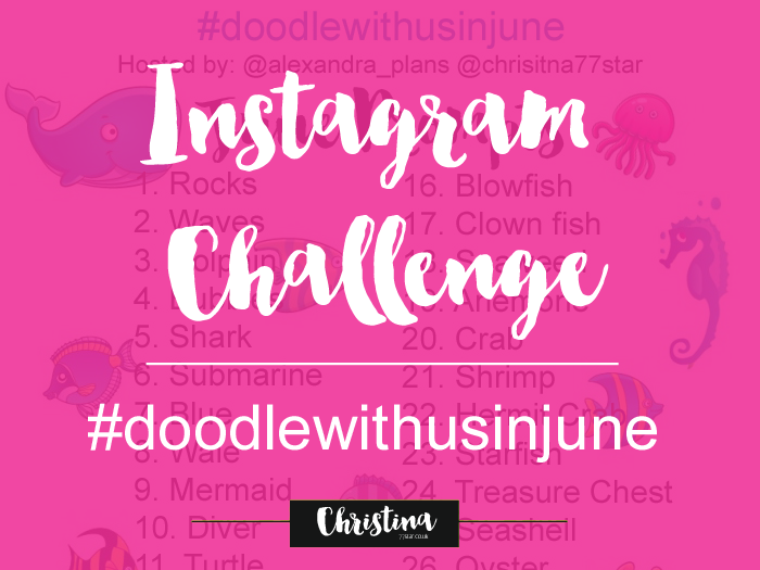 #doodlewithusinjune Instagram Challenge with the theme 'Under The Sea' - christina77star.co.uk