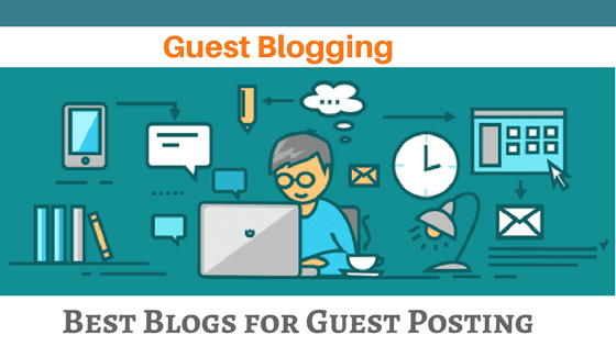 220 Blogs Sites For Guest Blogging- Submit your Guest Post in