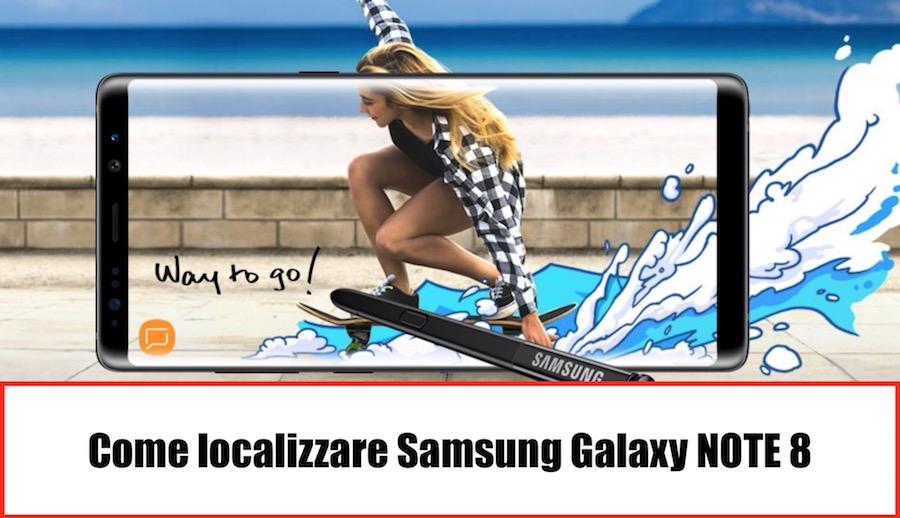 Come localizzare Samsung Galaxy Note 8 perso o rubato