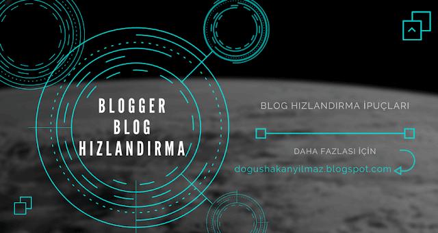 Blogger Blog Hızlandırma İpuçları