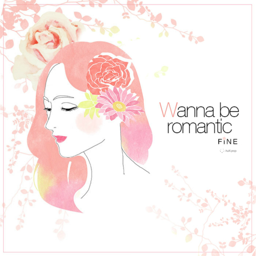 [Single] FiNE – Wanna Be Romantic