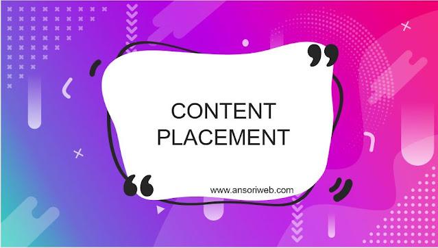 Pengertian Content Placement  dan Manfaatnya