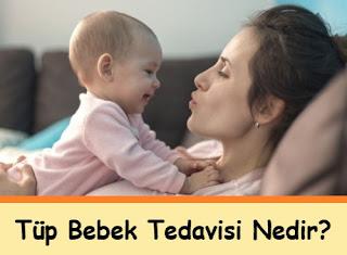 Tüp Bebek Tedavisi Nedir
