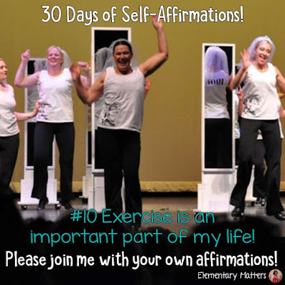 """30 Days of Self-Affirmations: Day10:  Exercise is an important part of my life. For 30 days, I will be celebrating my own """"new year"""" with self-affirmations. Won't you join me?"""