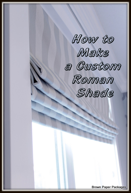 Brown Paper Packages How To Make Custom Roman Shades