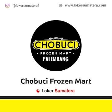 Lowongan Kerja Palembang: Chobuci Frozen Mart Juni 2021