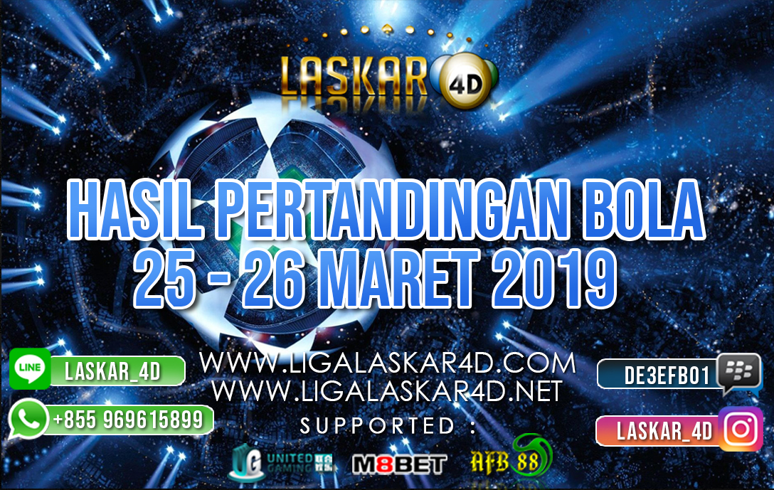 HASIL PERTANDINGAN BOLA 25 – 26 MAR 2019
