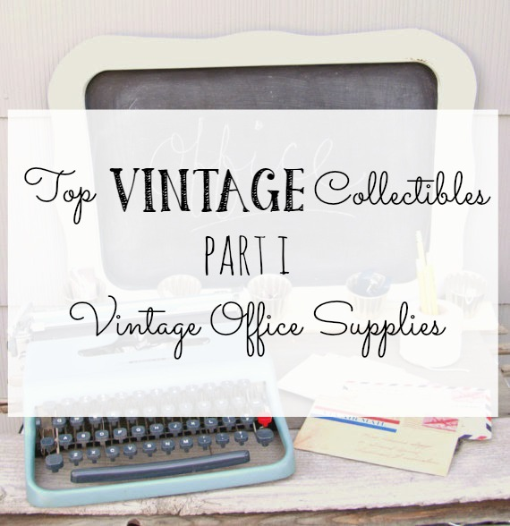 Top Vintage Collectibles - Vintage Office Supplies