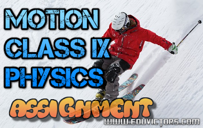CBSE Class 9 - Physics - Motion - Assignment Sheet (#cbseNotes)