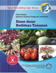 Download Buku Mapel Dasar-dasar Budidaya Tanaman 2 SMK Kelas 10 Kurikulum 2013 .PDF - Cerpen45