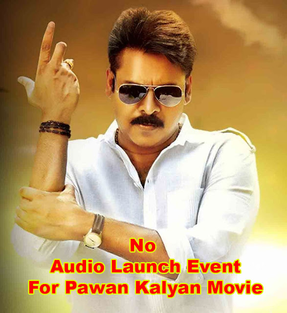 No Audio Launch Event For Pawan Kalyan Movie