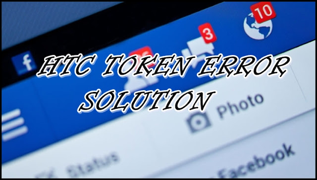 HTC TOken error solution