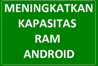 Tutorial How To Add RAM To Android