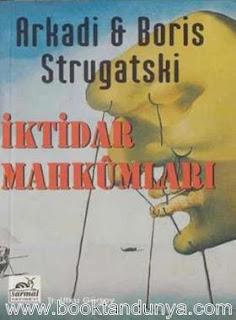 Arkadi Strugatski, Boris Strugatski – İktidar Mahkumları