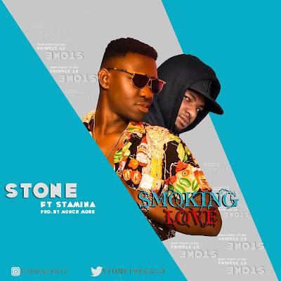 New Audio | Stone ft Stamina - Smoking Love.mp3