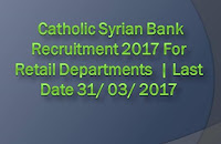 Catholic Syrian Bank Recruitment 2017