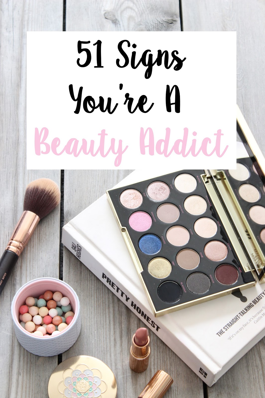 51 Signs You're A Beauty Addict