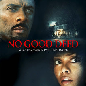 No Good Deed Nummer - No Good Deed Muziek- No Good Deed Soundtrack - No Good Deed Filmscore