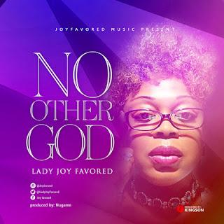 DOWNLOAD Music:: Joy Favored – No Other God
