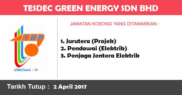 Jawatan Kosong di TESDEC Green Energy Sdn Bhd