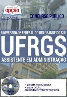 Apostila Concurso da UFRGS Assistente em Administração. Matérias Impressa e Digital por Download + PDF