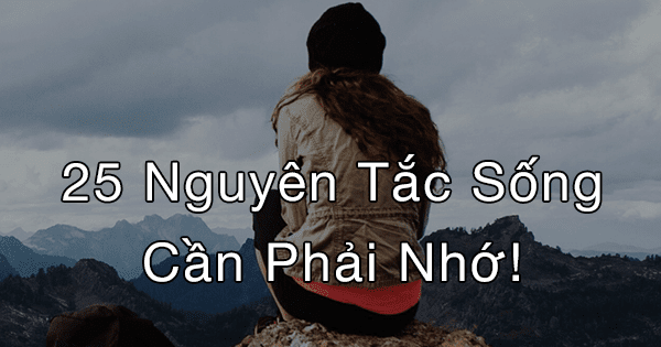25-nguyen-tac-song-can-phai-nho