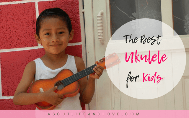 The Best Ukulele for Kids