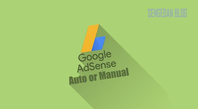 Memasang Unit Adsense Auto atau Manual ?