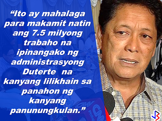 """7.5 MILYONG TRABAHO,IPINANGAKO NI PANGULONG DUTERTE NA LILIKHAIN SA LOOB NG 6 NA TAON. The Duterte administration  has vowed to end contractualization, age discrimination and the growing number of unemployment. During the last quarter of 2016, the unemployment rate has reached its lowest  and the GDP has on its highest. as Secretary of Labor, Sec. Silvestre Bello III promised full implementation of the labor law and to uphold the rights of the working class, eliminating """"endo"""" and all forms of illegal contractualization.    In his message on the 83rd anniversary of the Department of Labor and Employment, he vowed to consolidate the the protection and security given to the Overseas Filipino Workers (OFWs)          Sec. Bello  also expressed  gratitude for the DOLE partners who helped maintain the harmony and peace in the labor industry with a call to take care of the investors and employers to continue to generate more jobs.   Thanking the employers and investors for their contributions to Philippine economy, Sec. Bello said that they are the most important partners of DOLE.      The Secretary reiterated that one of the goals of the Duterte administration is to create a persuasive environment for the the  investors to come to the Philippines and to provide inspiration to the local businesses to expand more  and generate more jobs.    Sec. Bello said that this goal is vital to hit 7.5 million jobs that President Duterte  has promised to create during his term.    Sec. Bello calls on all officials and employees of the department to serve all Filipinos well, for the labor and employment sector  reforms and for the welfare of the rights and dignity of the workers and for the continuing trust and confidence of the investors in the country."""