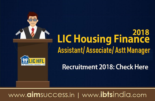 LIC HFL (Housing Finance Limited Recruitment) Notification 2018 : Apply Now
