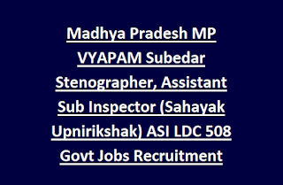 Madhya Pradesh MP VYAPAM Subedar Stenographer, Assistant Sub Inspector (Sahayak Upnirikshak) ASI LDC 508 Govt Jobs Recruitment Exam